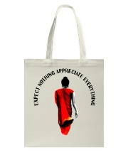Expect nothing appreciate everything Tote Bag thumbnail