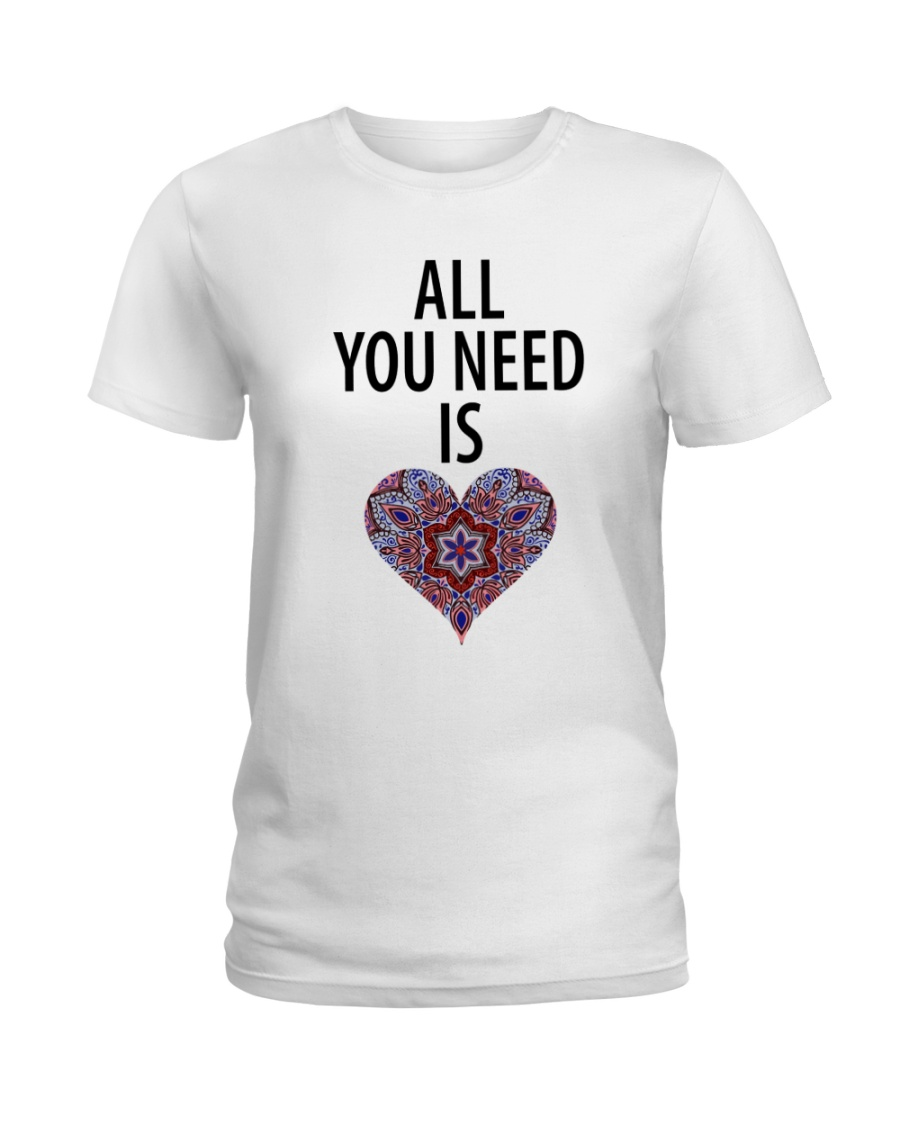 All I need is heart Ladies T-Shirt