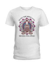 Quiet the mind and the soul will speak Ladies T-Shirt front