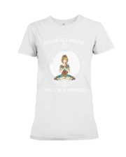As long as I breathe Premium Fit Ladies Tee front