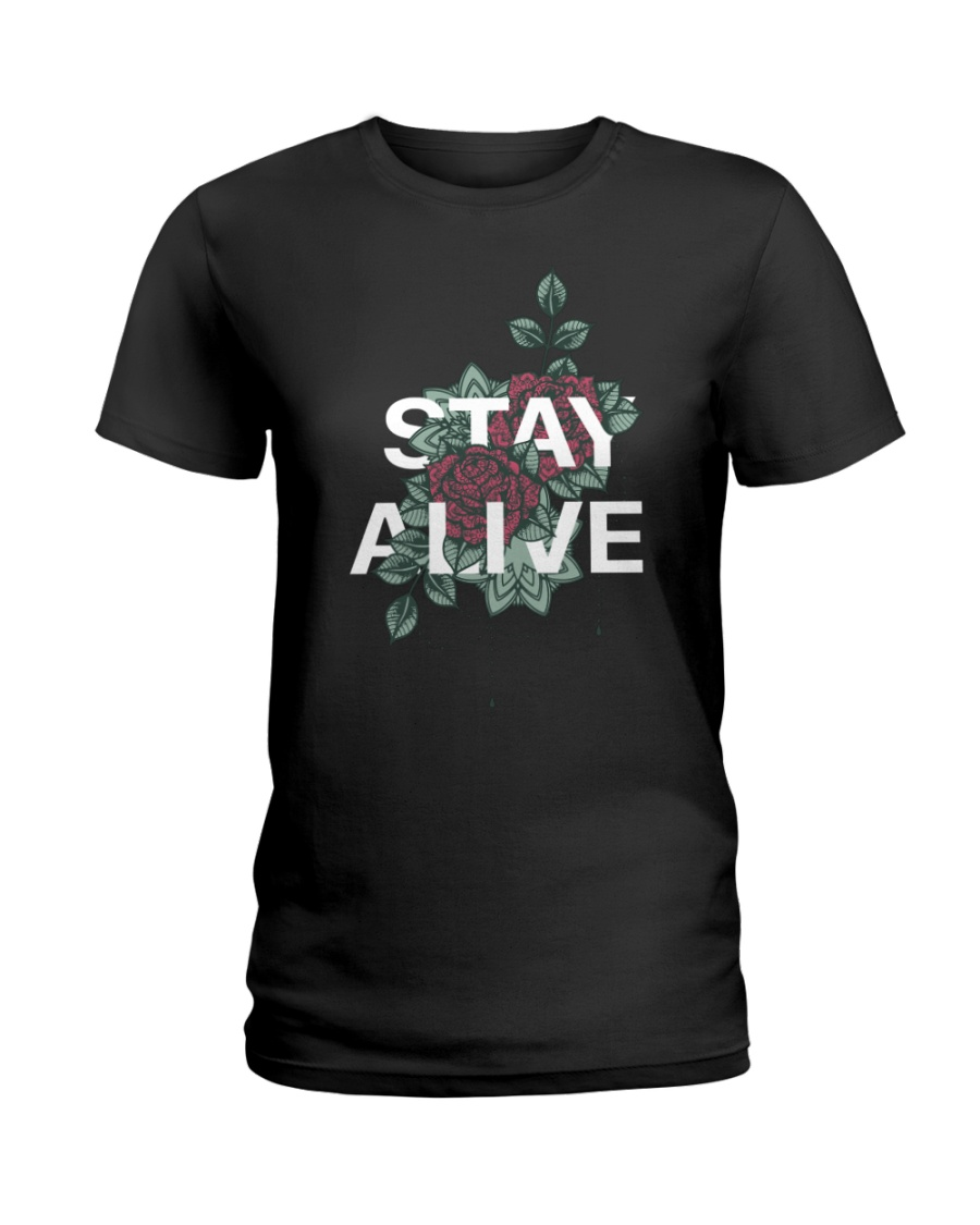 Stay alive Ladies T-Shirt