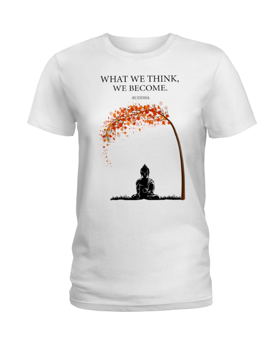 what we think we become Ladies T-Shirt
