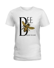 Bee groovy or leave  Ladies T-Shirt front