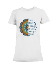 The best things in life aren't things Premium Fit Ladies Tee front