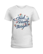 Think Happy Thoughts Ladies T-Shirt front