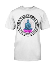 Have a buddhaful day Classic T-Shirt thumbnail
