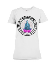 Have a buddhaful day Premium Fit Ladies Tee thumbnail