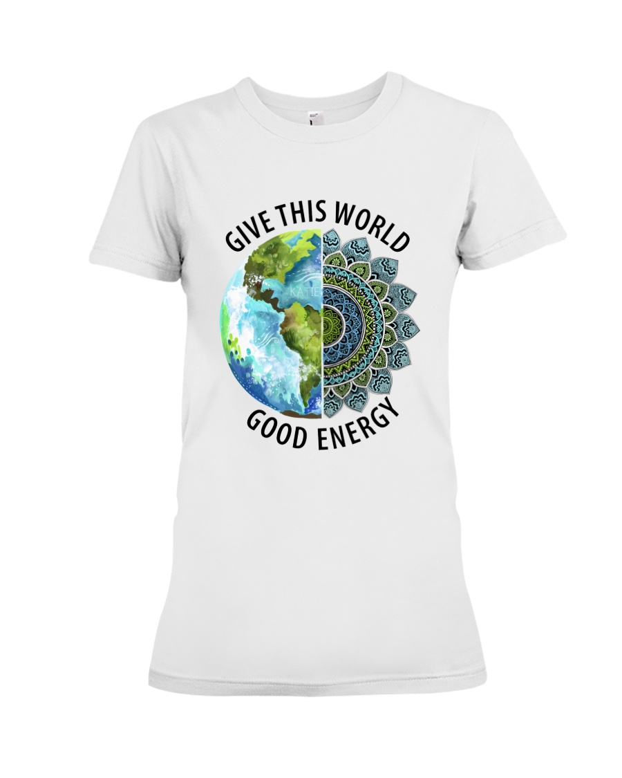 Give the world good energy Premium Fit Ladies Tee
