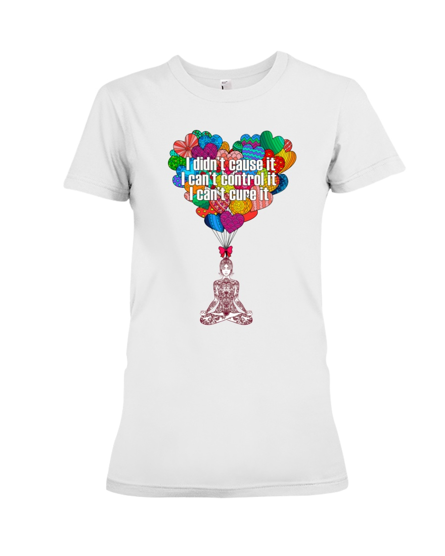 I didn't cause it I can't control it Premium Fit Ladies Tee