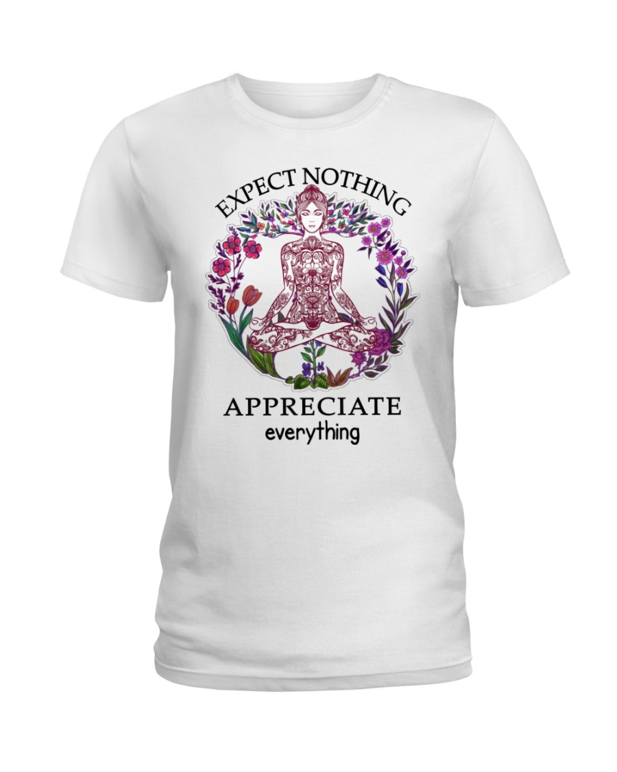Expect Nothing Appreciate Everything Ladies T-Shirt