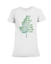 Into the forest I go to lose my mind Premium Fit Ladies Tee front