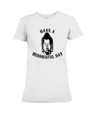 Have  buddhaful day Premium Fit Ladies Tee front