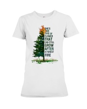 She's the flower that can grow after a forest fire Premium Fit Ladies Tee front