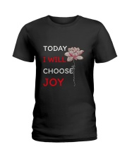 Today I will choose joy Ladies T-Shirt front