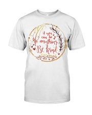 If you can be anything be kind Premium Fit Mens Tee front