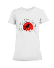 Faith is the bird that feels Premium Fit Ladies Tee front