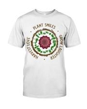Plant smiles grow laughter harvest love Classic T-Shirt thumbnail