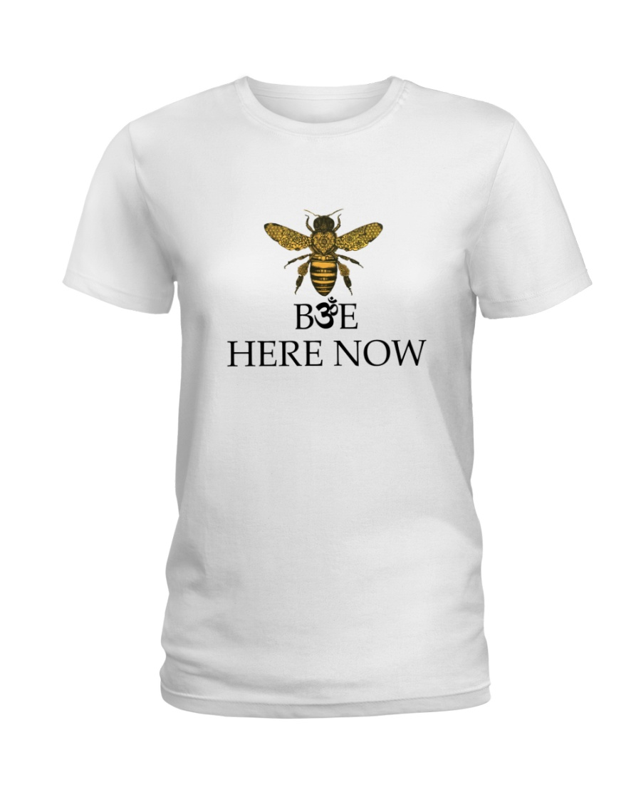 Bee here now Ladies T-Shirt