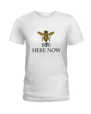 Bee here now Ladies T-Shirt front