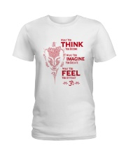 What you think you become Ladies T-Shirt front