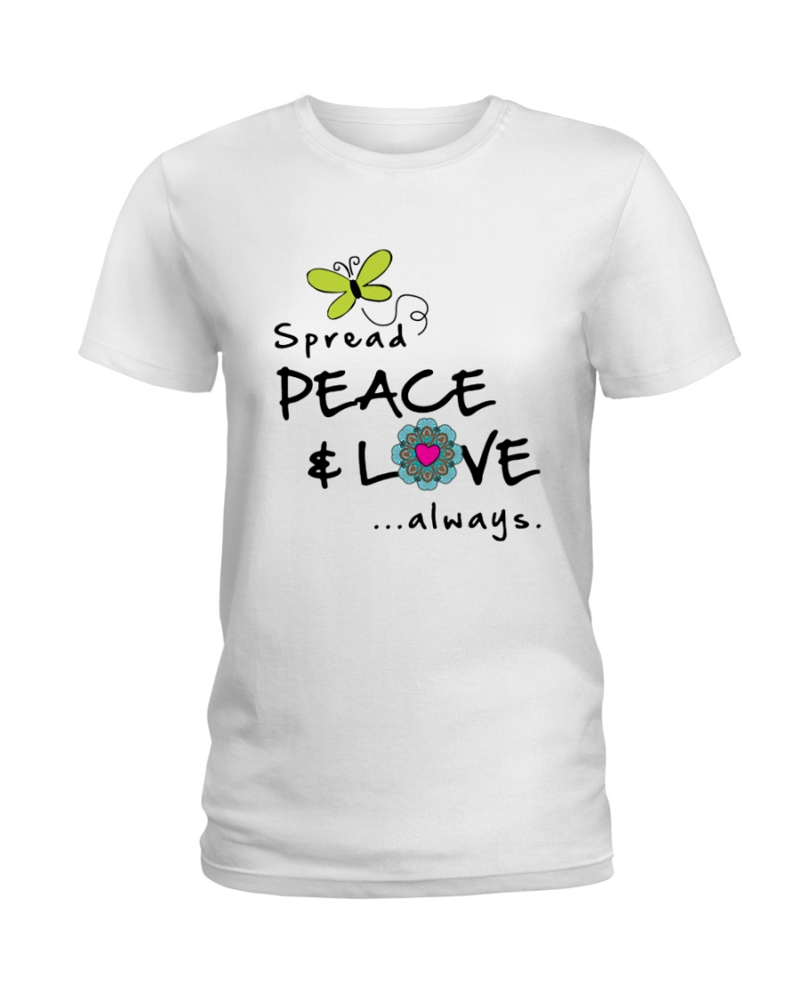 Spread Peace And Love Alway Ladies T-Shirt