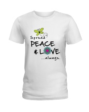 Spread Peace And Love Alway Ladies T-Shirt front