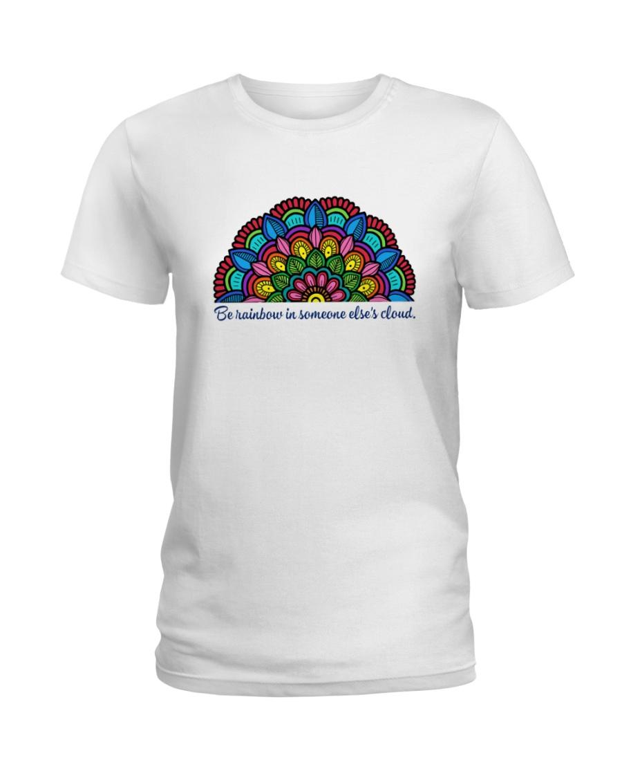 Be rainbow in someone else's cloud Ladies T-Shirt