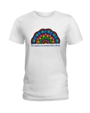 Be rainbow in someone else's cloud Ladies T-Shirt front