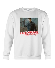 Michael Myers A Real Man Will Chase After You  Crewneck Sweatshirt thumbnail