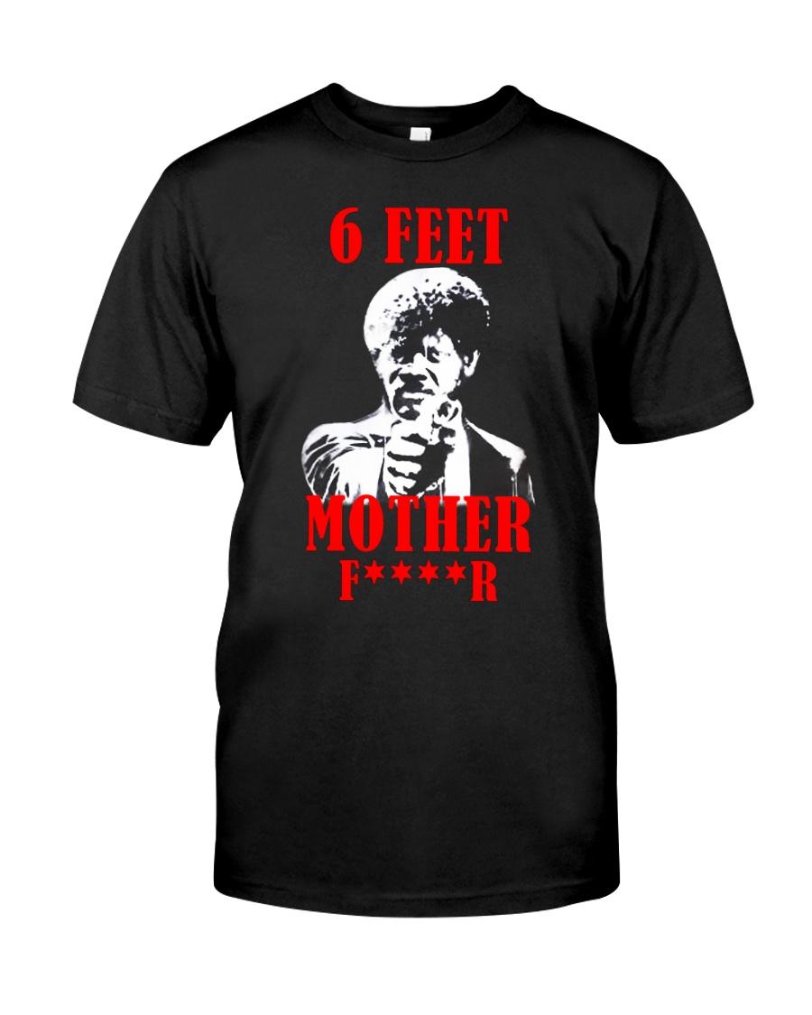 Samuel L Jackson 6 Feet Motherfucker T-shirt Classic T-Shirt