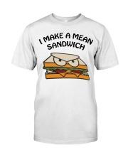 I make a mean sandwich shirt Classic T-Shirt front