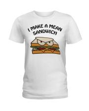 I make a mean sandwich shirt Ladies T-Shirt thumbnail