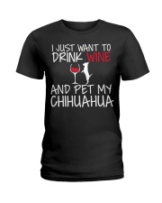 I Just Want To Drink Wine And Pet My Chihuahua T S Ladies T-Shirt thumbnail