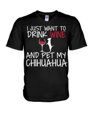 I Just Want To Drink Wine And Pet My Chihuahua T S V-Neck T-Shirt thumbnail