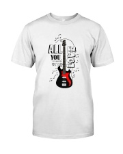 All You Need Is Love Classic T-Shirt front