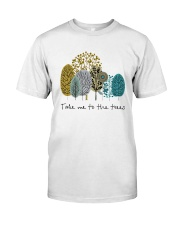 Take Me To The Trees Classic T-Shirt front