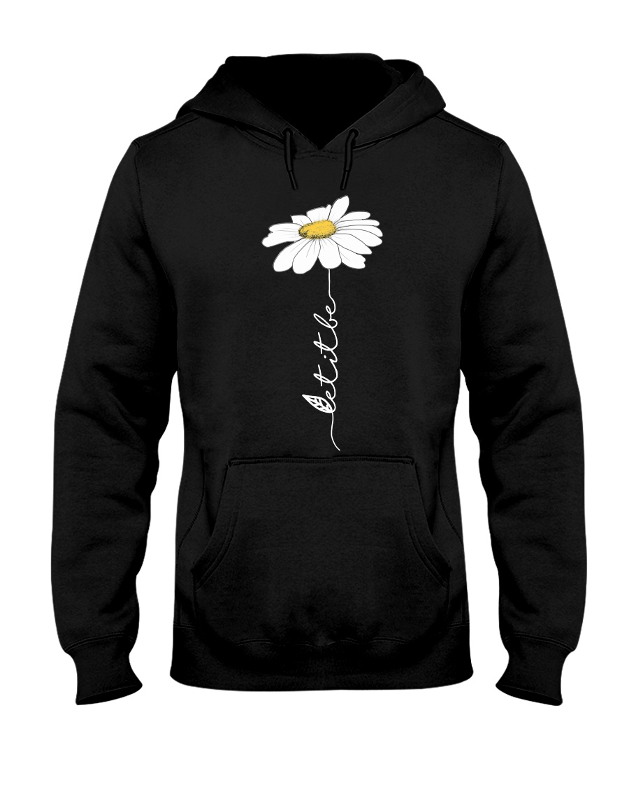 Let It Be Flowers Last Hooded Sweatshirt showcase
