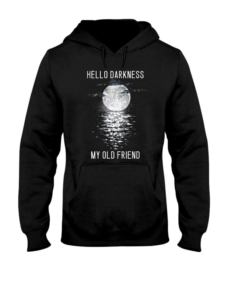 Hello Darkness My Old Friend Hooded Sweatshirt