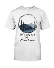 You'll Find Me In The Moutains Classic T-Shirt front