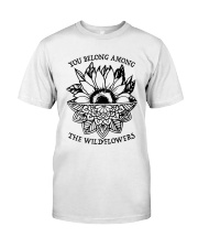 You Belong Among The Wildflowers Classic T-Shirt thumbnail
