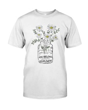 You Belong Among The Wildflowers Hippie  Classic T-Shirt front