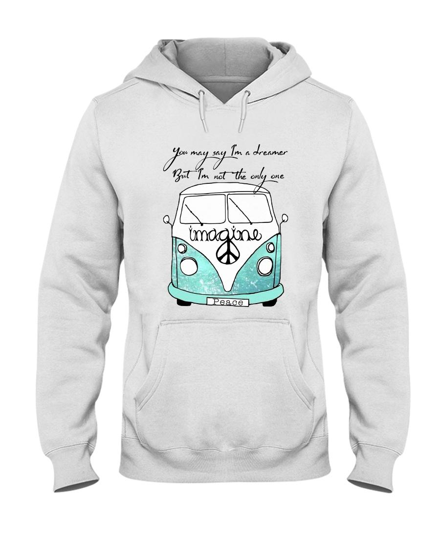 You May Say Im A Dreamer Hooded Sweatshirt