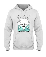 You May Say Im A Dreamer Hooded Sweatshirt front