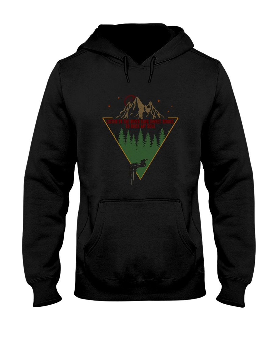 Listen To The River Sing 1 Hooded Sweatshirt