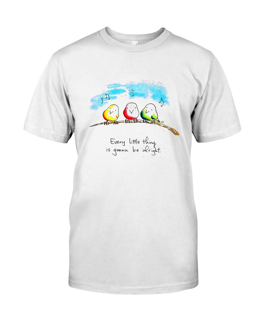 Every Little Thing Is Gonna Be Alright Classic T-Shirt showcase