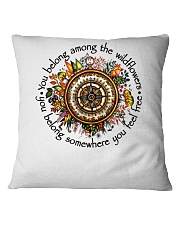 You Belong Among The Wildflowers Square Pillowcase thumbnail