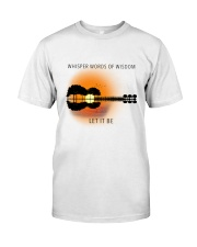 Whisper Words Of Wisdom 5 Classic T-Shirt front