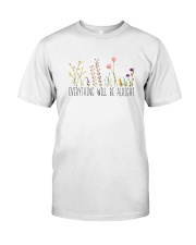 Everything Will Be Alright Classic T-Shirt front