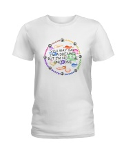 You May Say I'm A Dreamer Ladies T-Shirt tile