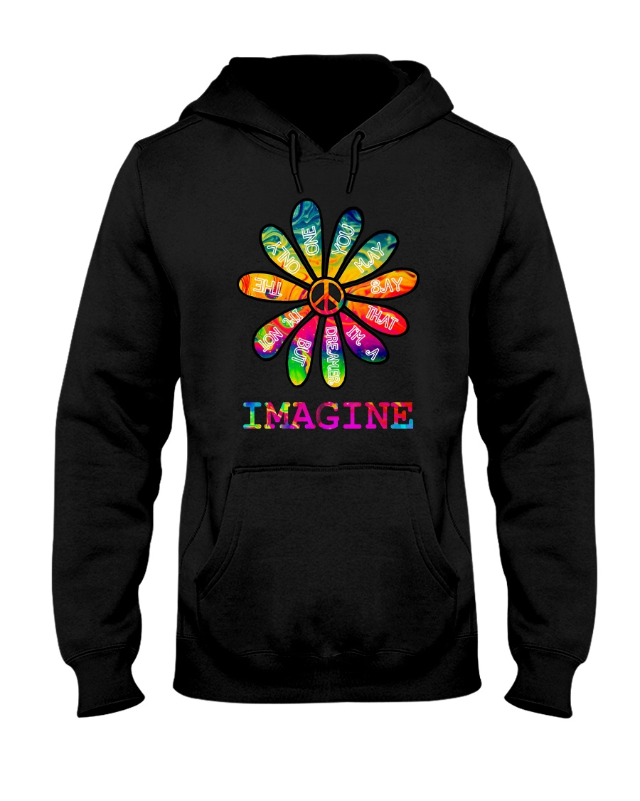 You May Say I'm A Dreamer Hooded Sweatshirt